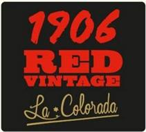 1906 RED VINTAGE LA COLORADA