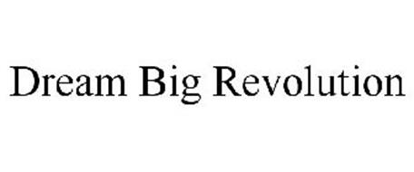 DREAM BIG REVOLUTION