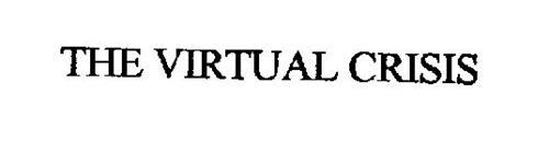 THE VIRTUAL CRISIS