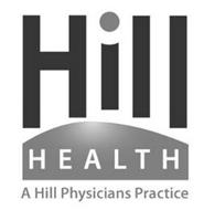 HILL HEALTH A HILL PHYSICIANS PRACTICE