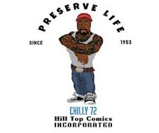 PRESERVE LIFE SINCE 1953 CHILLY 72 HILL TOP COMICS INCORPORATED