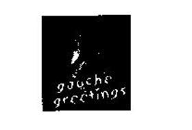 GAUCHE GREETINGS