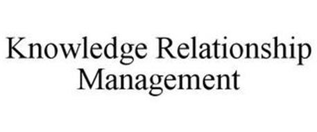 KNOWLEDGE RELATIONSHIP MANAGEMENT