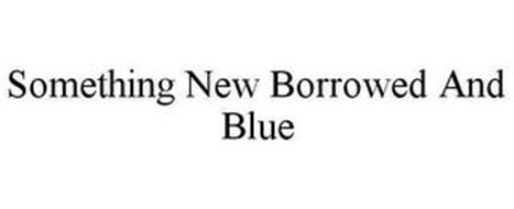 SOMETHING NEW BORROWED AND BLUE