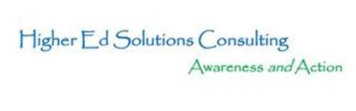 HIGHER ED SOLUTIONS CONSULTING AWARENESS AND ACTION
