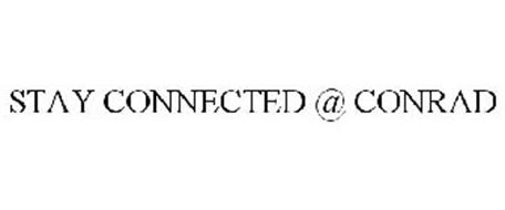 STAY CONNECTED @ CONRAD
