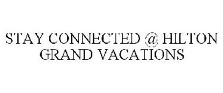 STAY CONNECTED @ HILTON GRAND VACATIONS
