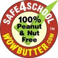 SAFE4SCHOOL 100% PEANUT & NUT FREE WOWBUTTER.COM