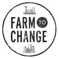 FARM TO CHANGE
