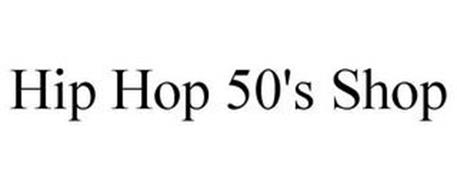 HIP HOP 50'S SHOP