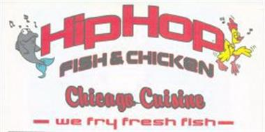 Hiphop fish chicken chicago cuisine we fry fresh fish for Hip hop fish and chicken
