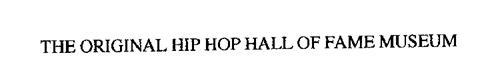 THE ORIGINAL HIP HOP HALL OF FAME MUSEUM