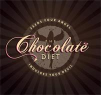 THE CHOCOLATE DIET FEEDS YOUR ANGEL INDULGES YOUR DEVIL