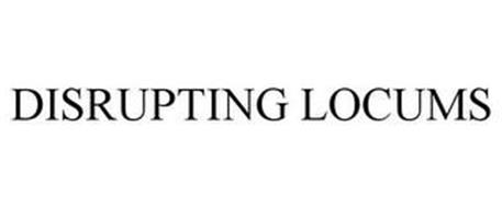 DISRUPTING LOCUMS