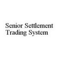 SENIOR SETTLEMENT TRADING SYSTEM