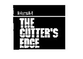 HIRSH THE CUTTER'S EDGE