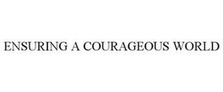 ENSURING A COURAGEOUS WORLD