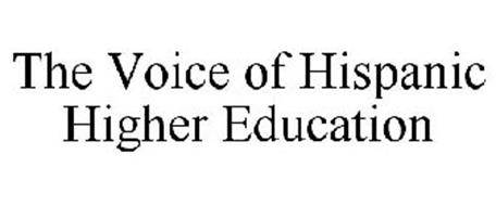 THE VOICE OF HISPANIC HIGHER EDUCATION