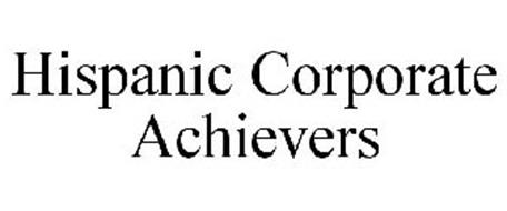HISPANIC CORPORATE ACHIEVERS