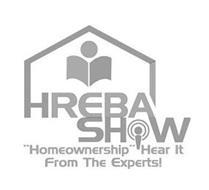 "HREBA SHOW ""HOMEOWNERSHIP"" HEAR IT FROM THE EXPERTS"