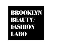 BROOKLYN BEAUTY/ FASHION LABO