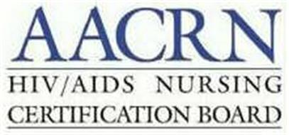 AACRN HIV/AIDS NURSING CERTIFICATION BOARD