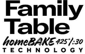 FAMILY TABLE HOMEBAKE 425° / :30 TECHNOLOGY