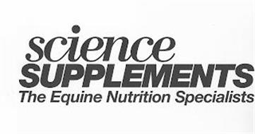 SCIENCE SUPPLEMENTS THE EQUINE NUTRITION SPECIALISTS