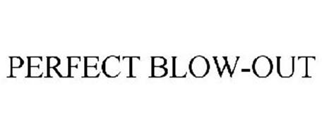 PERFECT BLOW-OUT