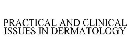 PRACTICAL AND CLINICAL ISSUES IN DERMATOLOGY