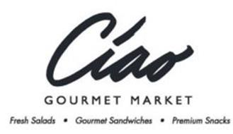 CIAO GOURMET MARKET FRESH SALADS · GOURMET SANDWICHES · PREMIUM SNACKS