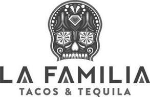 LA FAMILIA TACOS & TEQUILA