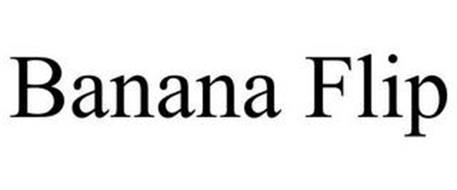 BANANA FLIP