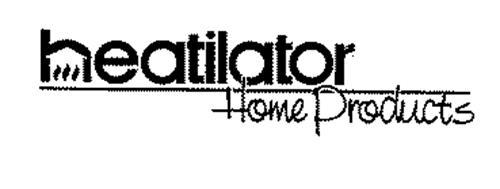 HEATILATOR HOME PRODUCTS
