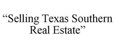 """SELLING TEXAS SOUTHERN REAL ESTATE"""