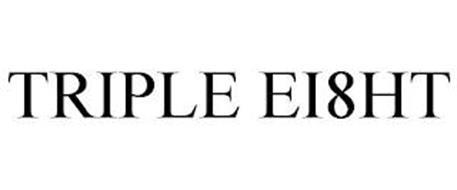 TRIPLE EI8HT