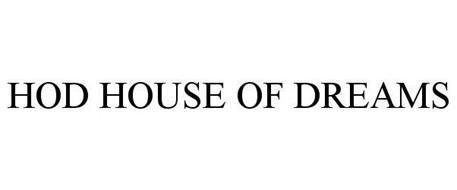 HOD HOUSE OF DREAMS