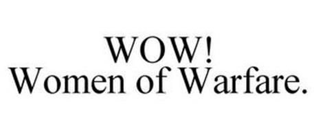 WOW! WOMEN OF WARFARE.
