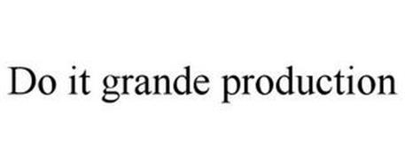 DO IT GRANDE PRODUCTION