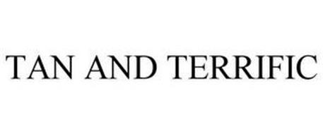 TAN AND TERRIFIC