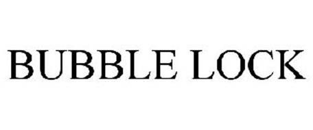 BUBBLE LOCK