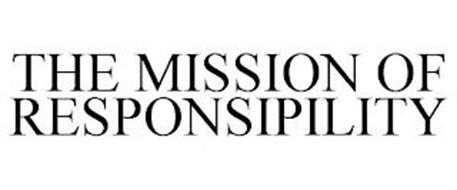 THE MISSION OF RESPONSIPILITY
