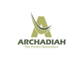 ARCHADIAH A THE PERFECT EXPERIENCE