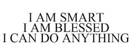 I AM SMART I AM BLESSED I CAN DO ANYTHING
