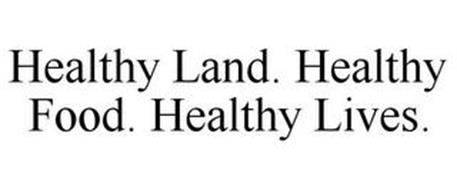 HEALTHY LAND. HEALTHY FOOD. HEALTHY LIVES.
