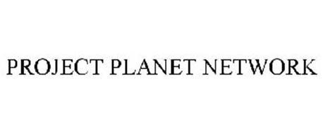 PROJECT PLANET NETWORK