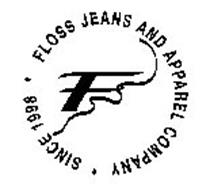 F FLOSS JEANS AND APPAREL COMPANY * SINCE 1998 *