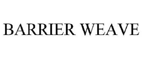 BARRIER WEAVE