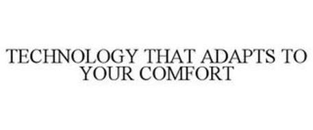 TECHNOLOGY THAT ADAPTS TO YOUR COMFORT