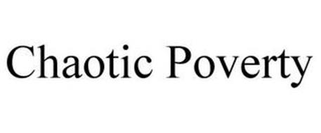 CHAOTIC POVERTY